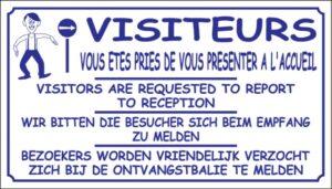 Visiteurs - Vous êtes priés de vous présenter à l'accueil