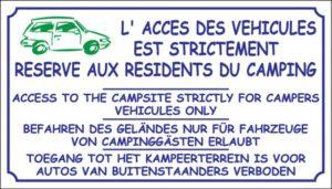 L'accès des véhicules est strictement réservé aux résidents du camping