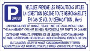 Parking gratuit - Veuillez prendre les précautions utiles - La direction décline toute responsabilité en cas de vol ou dégradation