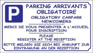 Parking arrivants obligatoire - Merci de vous présenter à l'accueil pour inscription