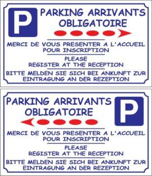 """Parking arrivants obligatoire - """"Merci de vous présenter à l'accueil pour inscription"""" + flèche"""