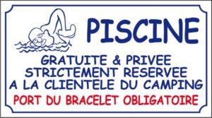 Piscine gratuite et privée + bracelet obligatoire