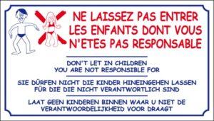 Ne laissez pas entrer les enfants dont vous n'êtes pas responsable