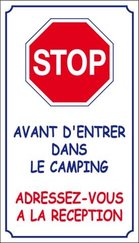 Stop avant d'entrer sur le camping - Adressez-vous à la réception