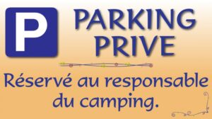 Parking privé - Réservé au responsable du camping
