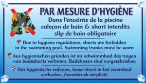 Par mesure d'hygiène - Dans l'enceinte de la piscine, caleçon de bain & short interdits - Slip de bain obligatoire